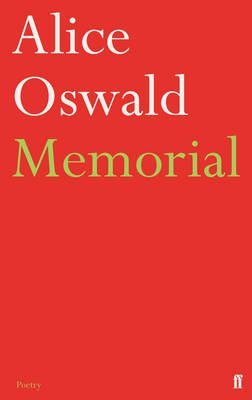 [Memorial: An Excavation of the Iliad] (By: Alice Oswald) [published: October, 2012]