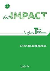 Full impact Term. séries technologiques - Livre professeur - Ed. 2012