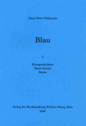 Hans-Peter Feldmann: Blau - 3 Short Stories