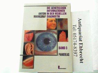 Die genetischen Informationen in der visuellen Diagnostik, in 8 Bdn., Bd.3, Pankreas