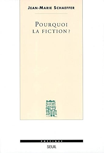 Pourquoi la fiction ?