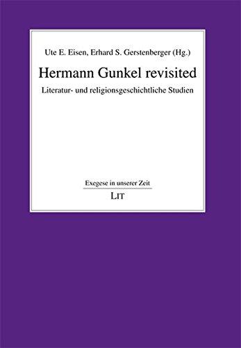 Hermann Gunkel revisited: Literatur- und religionsgeschichtliche Studien (Exegese in unserer Zeit) -