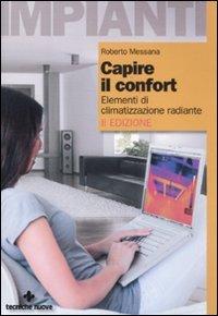Capire il confort. Elementi di climatizzazione radiante. Ediz. illustrata