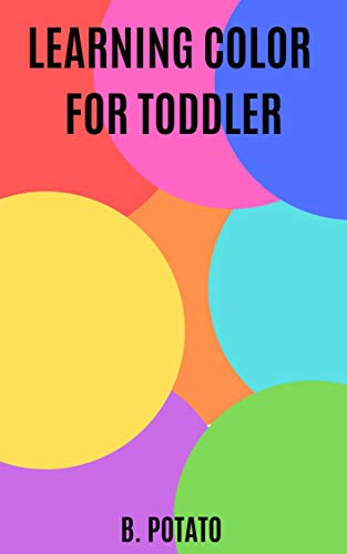 Learning Color For Toddler: Book for Kids Age 2-5, Boys or Girls, and Preschool Prep, Kindergarten, Activity Learning (English Edition)