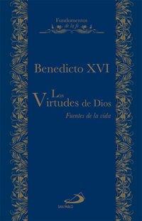 Las Virtudes De Dios. Fuentes De Vida (Fundamentos de la fe)