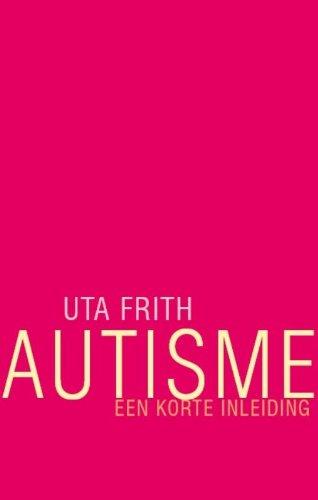 Autisme: een korte inleiding par Uta Frith