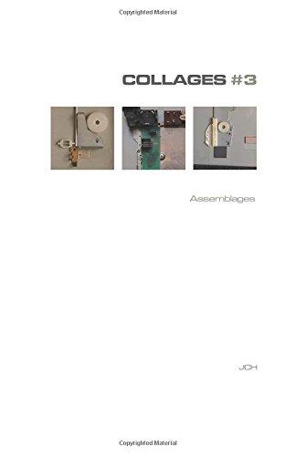 Collages #3: Assemblages: Volume 3 (JCH COLLAGES) par jch