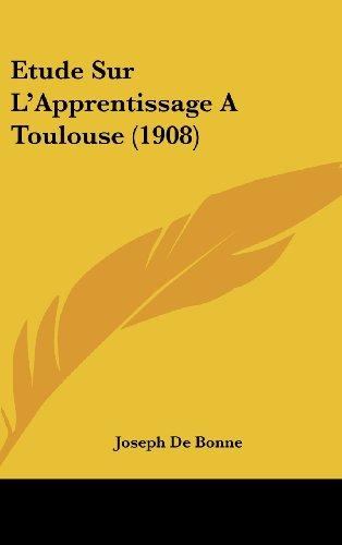 Etude Sur L'Apprentissage a Toulouse (1908)