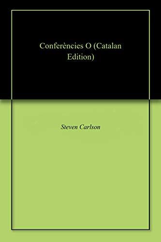 Conferències O (Catalan Edition) por Steven Carlson