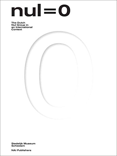 [(Nul = 0 - the Dutch Zero Movement in an International Context, 1961-1966)] [Edited by Colin Huizing ] published on (February, 2012)