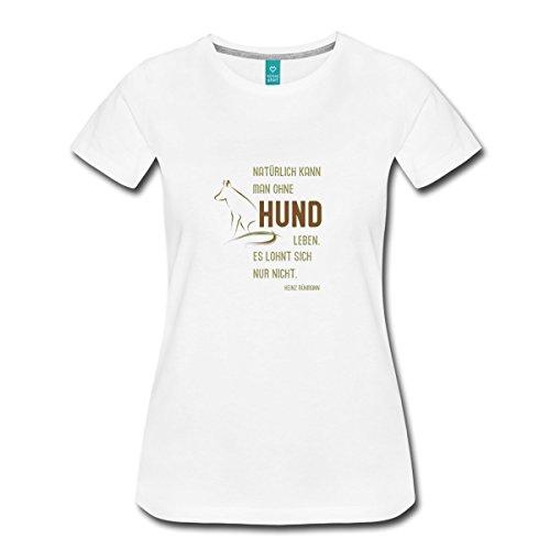 Spreadshirt HUNDE Zitat Frauen Premium T-Shirt, L, Weiß (Hund T-shirt Zitat)