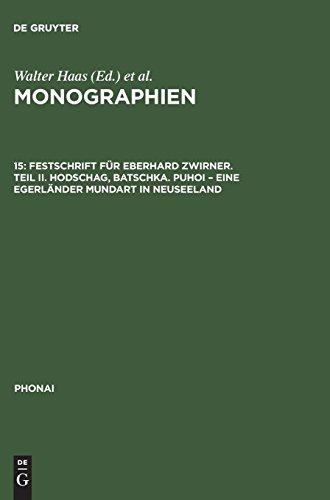 Monographien: Festschrift für Eberhard Zwirner. Teil II. Hodschag, Batschka. Puhoi – Eine Egerländer Mundart in Neuseeland (Phonai, Band 15)