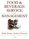 Food & Beverage Service and Management by S. Chatterjee (2009-06-30)