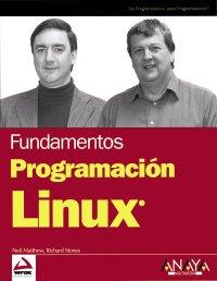 Programación Linux (Anaya Multimedia/Wrox) por Neil Matthew