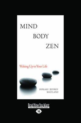 [Mind Body ZEN: Waking Up to Your Life] (By: Jeffrey Maitland) [published: October, 2011]