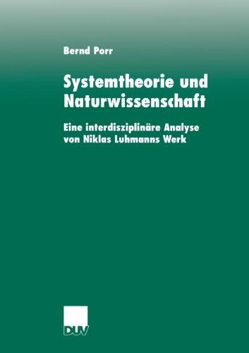 systemtheorie-und-naturwissenschaft-eine-interdisziplinre-analyse-von-niklas-luhmanns-werk
