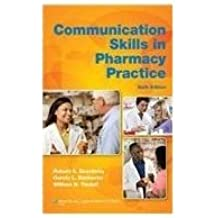 Communication Skills in Pharmacy Practice - A Practical Guide for Students and Practitioners with the Point Access Scratch Code: A Practical Guide for ... and Practitioners with Point Access Codes
