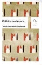 Edificios con historia: Taller de Historia del Archivo General