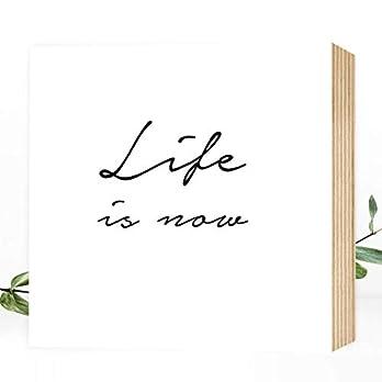 Wunderpixel® Holzbild Life is now 15x15x2cm zum Hinstellen/Aufhängen, echter Fotodruck mit Spruch auf Holz – schwarz-weißes Wand-Bild Aufsteller zur Dekoration Geschenk