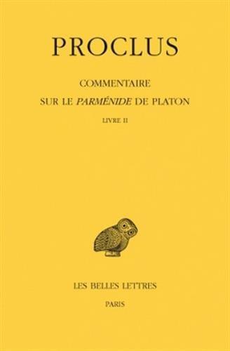 Commentaire sur le Parménide de Platon. Tome II : Livre II