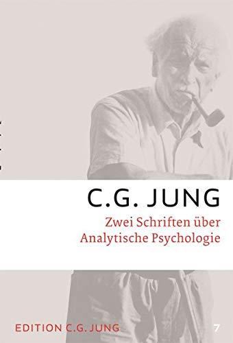 Zwei Schriften über Analytische Psychologie: Gesammelte Werke 7
