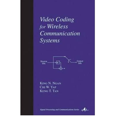 [(Video Coding for Wireless Communication Systems )] [Author: K. N. Ngan] [Jan-2001]