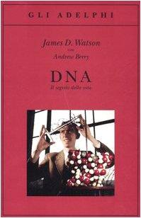 DNA. Il segreto della vita