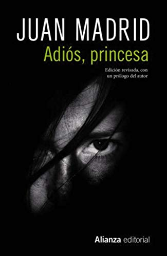 Adiós, princesa (13/20) por Juan Madrid