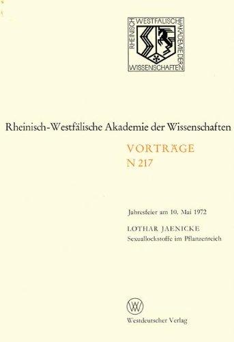 Sexuallockstoffe im Pflanzenreich: Jahresfeier Am 10. Mai 1972 (Rheinisch-Westfälische Akademie der Wissenschaften, Band 217)
