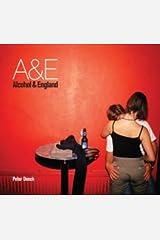 A & E: Alcohol and England Hardcover