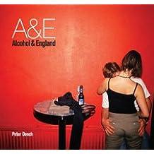 A & E: Alcohol and England
