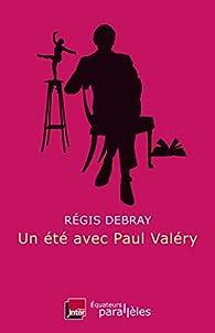 Un été avec Paul Valéry par Debray