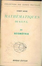 Les mathematiques du bepc, ii, geometrie par ARDRE ROBERT