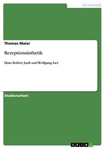 Rezeptionsästhetik: Hans Robert Jauß und Wolfgang Iser