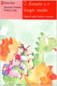 O Chinesiño E O Dragon Voador. Lecturas. Primeiro Ciclo. (Contos de Apoio. serie Roja) - 9788431651916