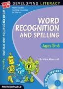 Word Recognition and Spelling: Ages 5-6 (100% New Developing Literacy)
