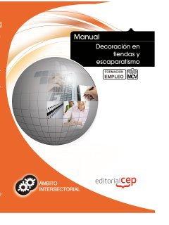 Manual Decoración en tiendas y escaparatismo. Formación para el empleo (Formacion Empleo Sectorial)