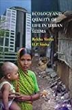 Ecology and Quality of LIfe in Urban Slums: An Empirical Study