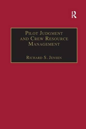 Pilot Judgment and Crew Resource Management por Richard S. Jensen