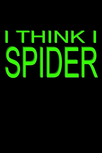 I Think I Spider: Liniertes Notizbuch, Journal, Tagebuch, Organizer, Planer (Spider-tagebuch)