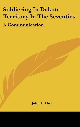 soldiering-in-dakota-territory-in-the-seventies-a-communication