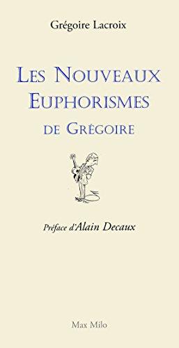 NOUV EUPHORISMES DE GREGOIRE par GREGOIRE LACROIX
