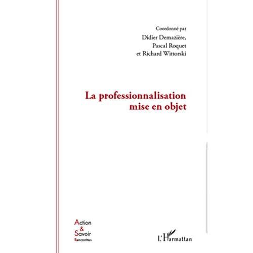 La professionnalisation mise en objet (Action et savoir)