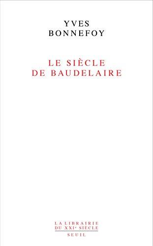 Le Siècle de Baudelaire
