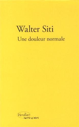 Une douleur normale par Walter Siti