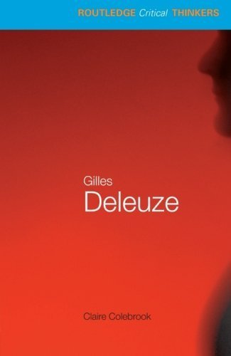 Gilles Deleuze (Routledge Critical Thinkers) by Claire Colebrook (2001-10-28)
