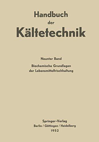 Biochemische Grundlagen der Lebensmittelfrischhaltung (Handbuch der Kältetechnik, Band 9) (Kältetechnik-grundlagen)