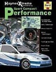 Haynes Xtreme Customizing Sport Compact Performance (Haynes Manuals) by John Haynes (2003-11-10)