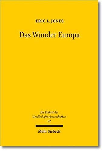 Das Wunder Europa: Umwelt, Wirtschaft und Geopolitik in der Geschichte Europas und Asiens (Einheit der Gesellschaftswissenschaften, Band 72)
