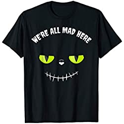 Halloween Motto Party Kostüm We're all mad here Grinsekatze T-Shirt